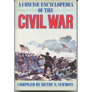 A Concise Encyclopedia of the Civil War