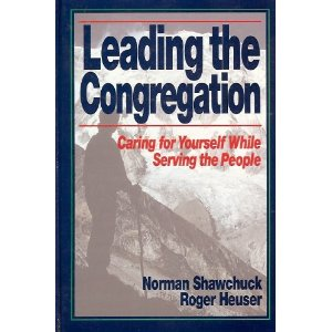 Image for Leading the Congregation: Caring for Yourself While Serving the People