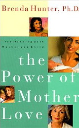 Image for The Power of Mother Love: Transforming Both Mother and Child