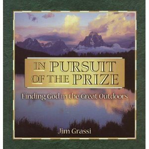 In Pursuit of the Prize: Finding God in the Great Outdoors