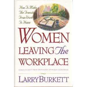 Image for Women Leaving the Workplace: How to Make the Transition from Work to Home