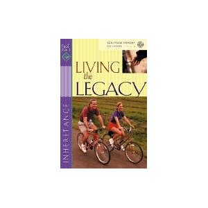 Image for Living the Legacy: Inheritance ( First Place Bible Study, Scripture Memory Music CD Inside)