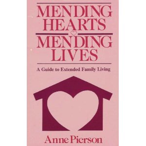 Image for Mending Hearts - Mending Lives: A Guide to Extended Family Living