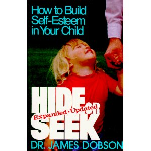 Image for Hide or Seek: How to Build Self-Esteem in Your Child