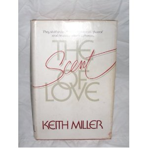 Image for The Scent of Love: Catch the Excitement of Authentic Evangelism