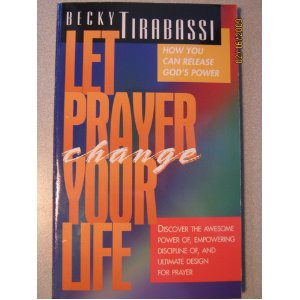 Image for Let Prayer Change Your Life: How You Can Release God's Power