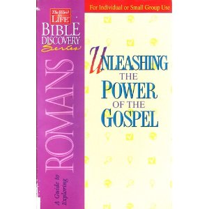 Image for Unleashing the Power of the Gospel (The Word in Life Bible Discovery Series: Romans)