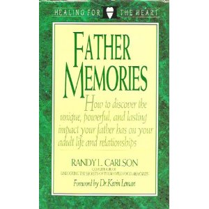 Image for Father Memories: How to Discover the Unique, Powerful, and Lasting Impact  Your Father Has on Your Adult Life and Relationships