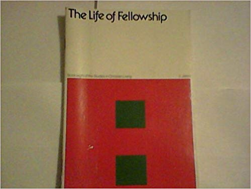 Image for The Life of Fellowship (Book Eight of the Studies in Christian Living: I John)