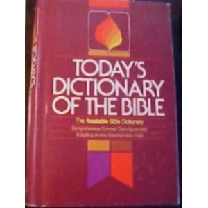 Image for Today's Dictionary of the Bible: The Readable Bible Dictionary