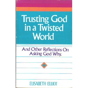 Image for Trusting God in a Twisted World: and Other Reflections on Asking God Why