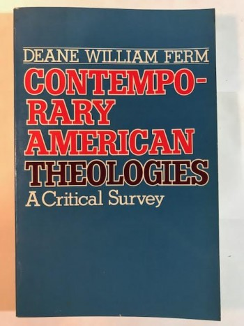 Image for Contemporary American Theologies: A Critical Survey