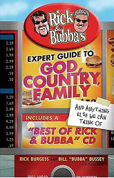 "Image for Rick & Bubba's Expert Guide to God, Country, Family and Anything Else We Can Think Of  (Includes a Best of Rick and ""Bubba"" CD)"