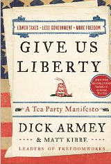Image for Give Us Liberty: A Tea Party Manifesto