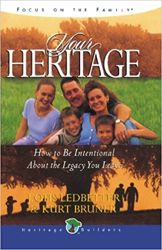 Image for Your Heritage: How to be Intentional About the Legacy You Leave