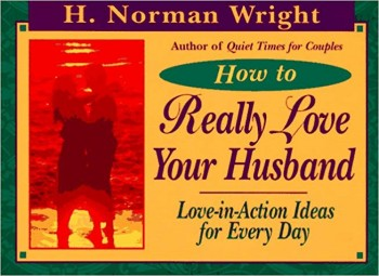 Image for How to Really Love Your Husband: Love in Action Ideas for Every Day