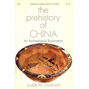 Image for The Prehistory of China: An Archeological Exploration