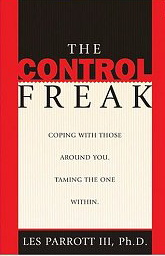 Image for The Control Freak: Coping with Those Around You. Taming the One Within.