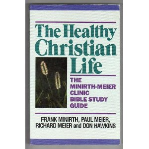 Image for The Healthy Christian Life: The Minirth-Meier Clinic Bible Study Guide