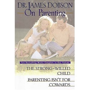 Image for Dr James Dobson on Parenting: The Strong-Willed Child and Parenting Isn't for Cowards (Two Bestselling Works Complete in One Volume)
