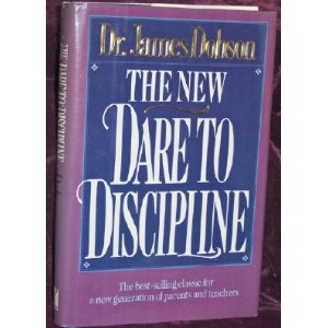 Image for The New Dare to Discipline: The Best-Selling Classic for a New Generation of Parents and Teachers