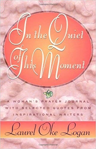 Image for In the Quiet of This Moment: A Women's Prayer Journal With Selected Quotes from Inspirational Writers