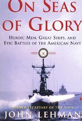 Image for On Seas of Glory: Heroic Men, Great Ships, and Epic Battles of the American Navy