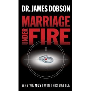 Image for Marriage Under Fire: Why We Must Win This Battle