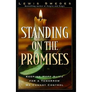 Image for Standing on the Promises: Keeping Hope Alive for at Tomorrow We Cannot Control