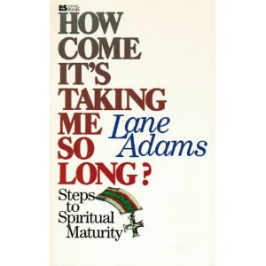 Image for How Come It's Taking Me So Long: Steps to Spiritual Maturity