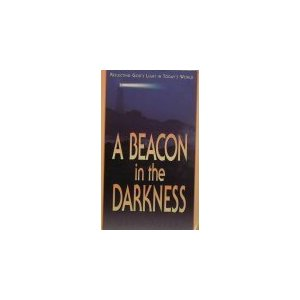 Image for A Beacon in the Darkness: Reflecting God's Light in Today's World