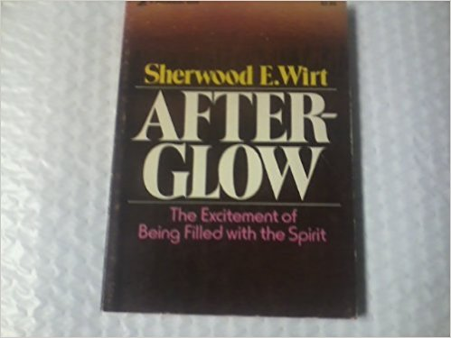Image for After-Glow: The Excitement of Being Filled with the Spirit