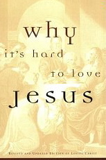 Image for Why It's So Hard to Love Jesus
