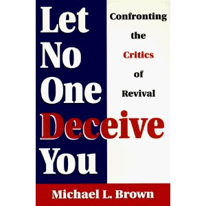 Image for Let No One Deceive You: Confronting the Critics of Revival