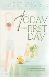 Image for Today is the First Day: Daily Encouragement on the Journey to Weight Loss and a Balanced Life