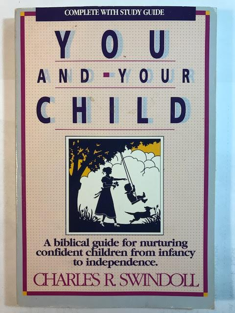 Image for You and Your Child: A Biblical Guide for Nurturing Confident Children Fromm Infancy to Independence