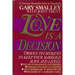 Image for Love is a Decision: Proven Techniques to Keep Your Marriage Alive and Lively