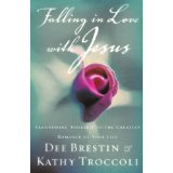 Image for Falling in Love with Jesus: Abandoning Yourself to the Greatest Romance of Your Life