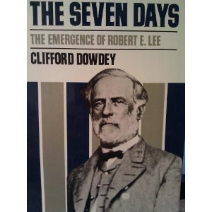 Image for The Seven Days: The Emergence of Robert E. Lee
