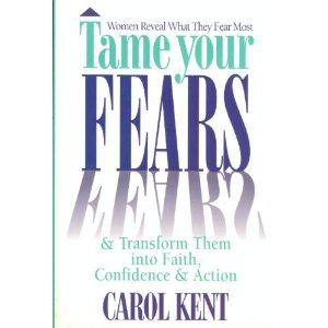 Image for Tame Your Fears & Transform Them Into Faith, Confidence & Action: Women Reveal What They Fear Most