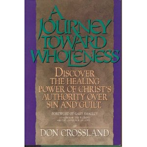 Image for A Journey Toward Wholeness: Discover the Healing Power of Christ's Authority Over Sin and Guilt