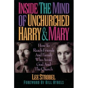Image for Inside the Minds of Unchurched Harry & Mary: How to Reach Friends and Family Who Avoid God and the Church