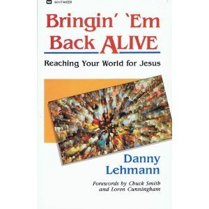 Image for Bringin' 'Em Back Alive: Reaching Your World for Jesus