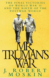 Image for Mr. Truman's War: The Final Victories of World War 2 and the Birth of the Postwar World