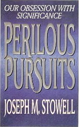 Image for Perilous Pursuits: Our Obsession with Significance