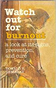 Image for Watch Out for Burnout: A Look at Its Signs, Prevention, and Cure