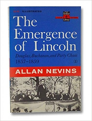 Image for The Emergence of Lincoln: Douglas, Buchanan and Party Chaos 1857-1859