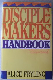 Image for Disciple-makers' Handbook: Helping People Grow in Christ