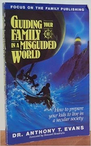 Image for Guiding Your Family in a Misguided World: How to Prepare Your Kids to Live in a Secular Society