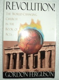 Image for Revolution! The World-Changing Church in the Book of Acts